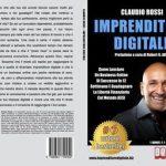 Claudio Rossi, Imprenditore Digitale: il Bestseller su come lanciare un business online in 12 settimane
