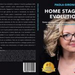 Paola Gironi, Home Staging Evolution: il Bestseller su come vendere casa con l'home staging